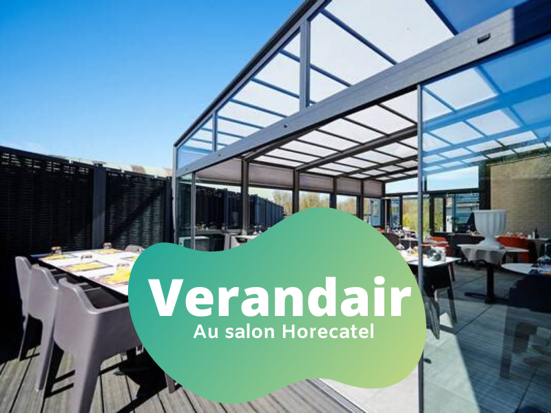 Verandair expose ses vérandas pour Horeca au Salon Horecatel